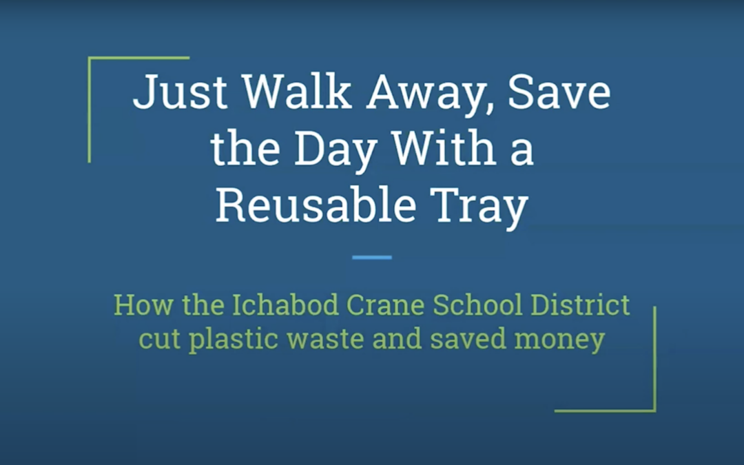 Zero Waste & Better Health: Two Schools on a Journey to More Sustainable, Reusable Food-service Ware